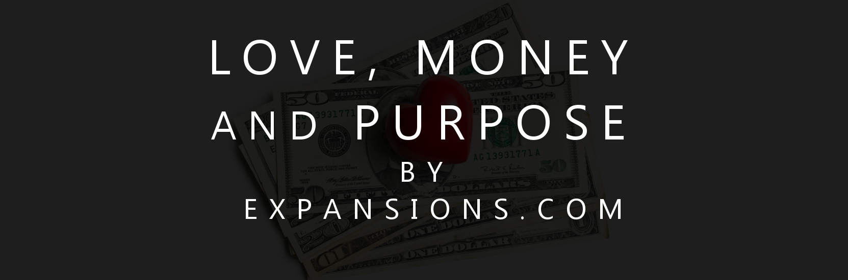 Love, money and purpose by expansions