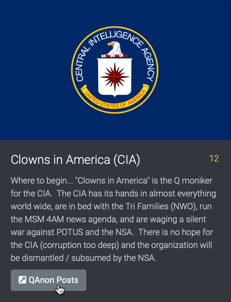 """Where to begin... """"Clowns in America"""" is the Q moniker for the CIA.  The CIA has its hands in almost everything world wide, are in bed with the Tri Families (NWO), run the MSM 4AM news agenda, and are waging a silent war against POTUS and the NSA.  There is no hope for the CIA (corruption too deep) and the organization will be dismantled / subsumed by the NSA."""